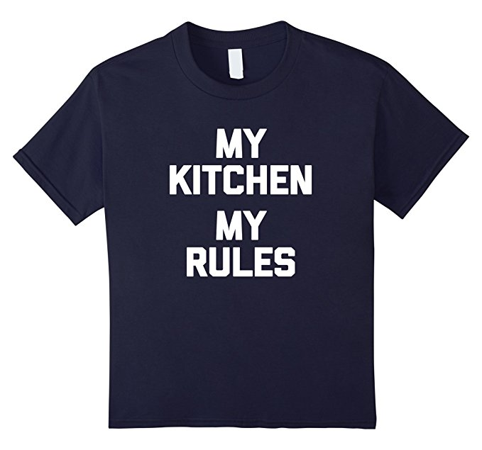 my kitchen my rules t-shirt for chefs